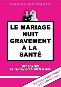 Affiche du spectacle tout public à Biarritz : Le Mariage nuit gravement à la santé