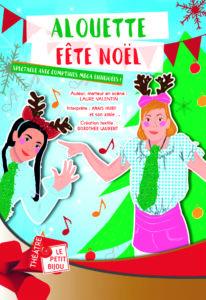 Affiche du spectacle pour enfants à Biarritz : Alouette fête Noël