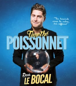 "Affiche du spectacle de Thimothé Poissonnet "" Le Bocal"