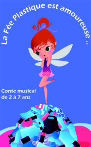 Affiche du spectacle pour enfants la fée plastique, au café théâtre Le Petit Bijou à Biarritz
