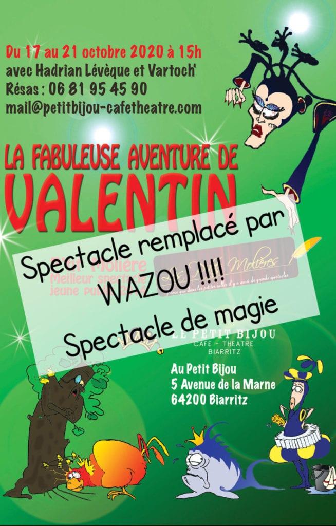 """Affiche du spectacle pour enfant La Fabuleuse aventure de Valentin. Barré avec la mention """"remplacé"""""""