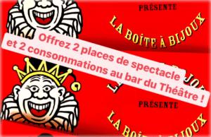 """Bon Cadeaux """"La boite à bijoux"""" : 2 places de spectacles plus 2 consommations au bar du théâtre"""